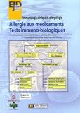 Laurence Guilloux et Jacques Bienvenu - Allergie aux médicaments - Tests immuno-biologiques.