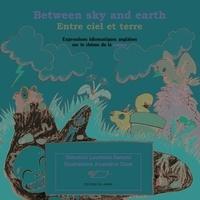 Laurence Hamels et Amandine Ciosi - Between sky and earth - Entre ciel et terre - Expressions idiomatiques anglaises sur le thème de la nature.