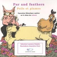 Laurence Hamels et Amandine Ciosi - Fur and feathers - Poils et plumes - Expressions idiomatiques anglaises sur le thème des animaux.