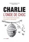Laurence Hansen-Love et Catfish Tomei - Charlie, l'onde de choc - Une citoyenneté bousculée, un avenir à réinventer.