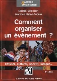 Comment organiser un évènement - Laurence Happe- Durieux |