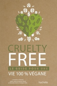 Laurence Harang - Cruelty-free - Le guide pour une vie 100 % végane.