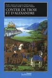 Laurence Harf-Lancner et Laurence Mathey-Maille - Conter de Troie et d'Alexandrie.