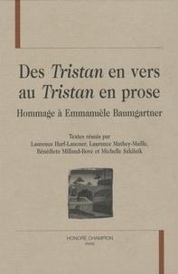 Laurence Harf-Lancner et Laurence Mathey-Maille - Des Tristan en vers au Tristan en prose - Hommage à Emmanuèle Baumgartner.