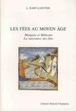 Laurence Harf-Lancner - Les fées au Moyen Age - Morgane et Mélusine - La naissance des fées.