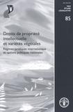 Laurence Helfer - Droits de propriété intellectuelle et variétés végétales - Régimes juridiques internationaux et options politiques nationales.