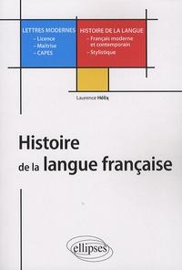 Laurence Hélix - Histoire de la langue française - L, M, Capes Lettres modernes.