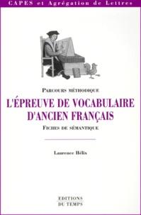 Laurence Hélix - L'épreuve de vocabulaire d'ancien français - Parcours méthodique Fiches de sémantique.