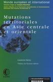 Laurence Henry - Mutations territoriales en Asie centrale et orientale.