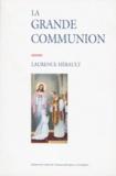 Laurence Hérault - La grande communion - Transformations et actualité d'une cérémonie catholique en Vendée.
