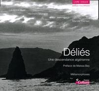 Laurence Huet - Déliés - Une descendance algérienne. 1 CD audio