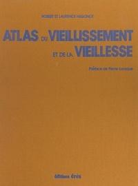 Laurence Hugonot et Robert Hugonot - Atlas du vieillissement et de la vieillesse.