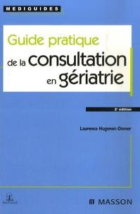 Laurence Hugonot-Diener - Guide pratique de la consultation en gériatrie.