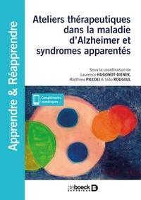 Laurence Hugonot-Diener et Matthieu Piccoli - Thérapies non médicamenteuses dans la maladie d'Alzheimer et syndromes apparentés en accueil de jour et en EHPAD.