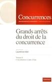 Laurence Idot - Grands arrêts du droit de la concurrence - Volume 2, Contrôle des concentrations, contrôle des aides d'Etat.