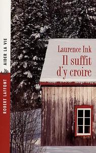 Laurence Ink - Il suffit d'y croire.
