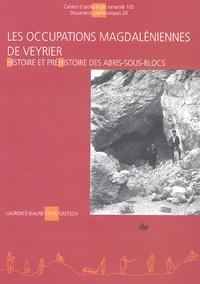 Laurence-Isaline Stahl Gretsch - Les occupations magdaléniennes de Veyrier - Histoire et préhistoire des abris-sous-blocs.