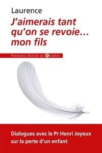 Jaimerais tant quon se revoie... mon fils - Dialogues avec le Professeur Henri Joyeux.pdf