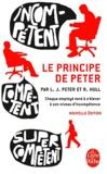Laurence J. Peter et Raymond Hull - Le principe de Peter - Ou pourquoi tout va toujours mal.