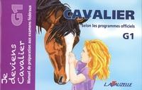 Laurence Jacquey et Bertrand Poisson - Cavalier manuel de préparation aux examens fédéraux G1, selon les programmes officiels - Je deviens cavalier.