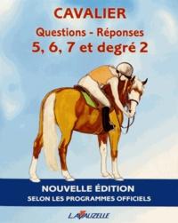 Laurence Jacquey et Patrick Perreau - Questions-Réponses Cavalier G 5, 6, 7 et degré 2 - Manuel d'entraînement aux brevets fédéraux.