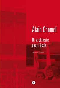 Laurence Jaillard - Alain Chomel - Un architecte pour l'école.