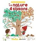 Laurence Jammes et Marc Clamens - La nature aux 4 saisons.