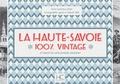 Laurence Janin - La Haute-Savoie - 100% vintage à travers la carte postale.