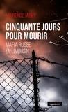 Laurence Jardy - Cinquante jours pour mourir - Mafia russe en Limousin.