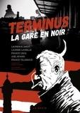 Laurence Jardy et Laurine Lavieille - Terminus, la gare en noir.