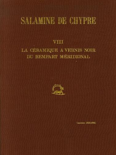 Laurence Jehasse - Salamine de Chypre - Tome 8, La céramique à vernis noir du rempart méridional.