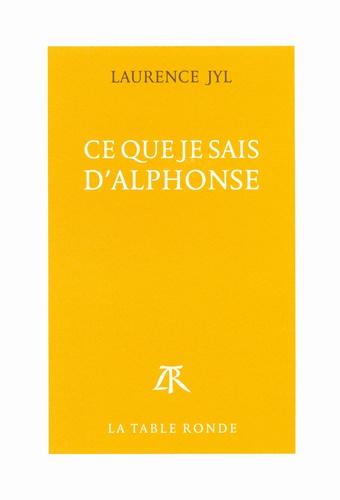 Ce que je sais d'Alphonse