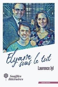 Laurence Jyl - Elyane sous le toit.