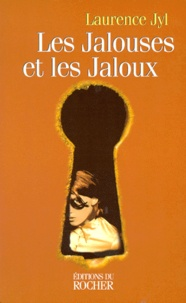 Laurence Jyl - Les jalouses et les jaloux.