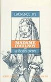 Laurence Jyl - Madame d'Aulnoy ou la Fée des contes.