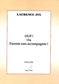 Laurence Jyl - Ouf ! ou Parents non accompagnés.