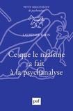 Laurence Kahn - Ce que le nazisme a fait à la psychanalyse.