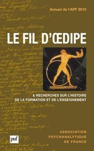 Laurence Kahn - Le fil d'Oedipe Annuel 2012 : Recherches sur l'histoire de la formation et de l'enseignement.