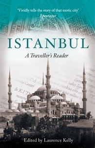 Laurence Kelly - Istanbul - A Traveller's Reader.