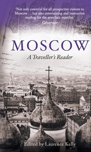 Laurence Kelly - Moscow - A Traveller's Reader.