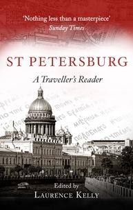 Laurence Kelly - St Petersburg - A Traveller's Reader.