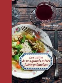 La cuisine de nos grands-mères juives polonaises - Laurence Kersz - Format PDF - 9782268097794 - 16,99 €
