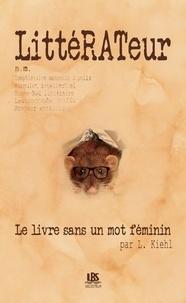 Laurence Kiehl - Littérateur - Le livre sans un mot féminin.