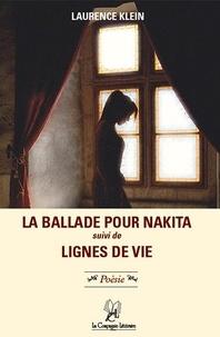 Laurence Klein - La Ballade pour Nakita, suivi de Lignes de vie.