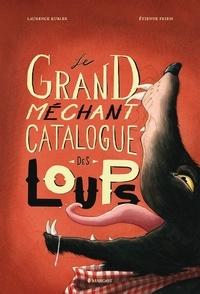 Laurence Kubler et Etienne Friess - Le grand méchant catalogue des loups.