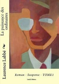Laurence Labbe - La puissance des ordinaires.