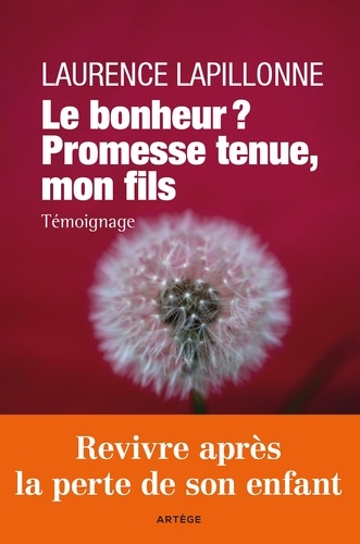Laurence Lapillonne - Le bonheur ? - Promesse tenue, mon fils.