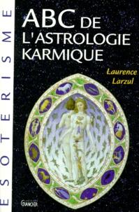 Laurence Larzul - ABC d'astrologie karmique.