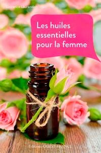 Laurence Laurendon - Les huiles essentielles pour la femme.