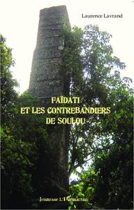 Laurence Lavrand - Faïdati et les contrebandiers de Soulou.